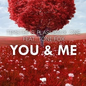 TIMSTER & FLASHBACK ONE FEAT. TONI FOX - YOU & ME